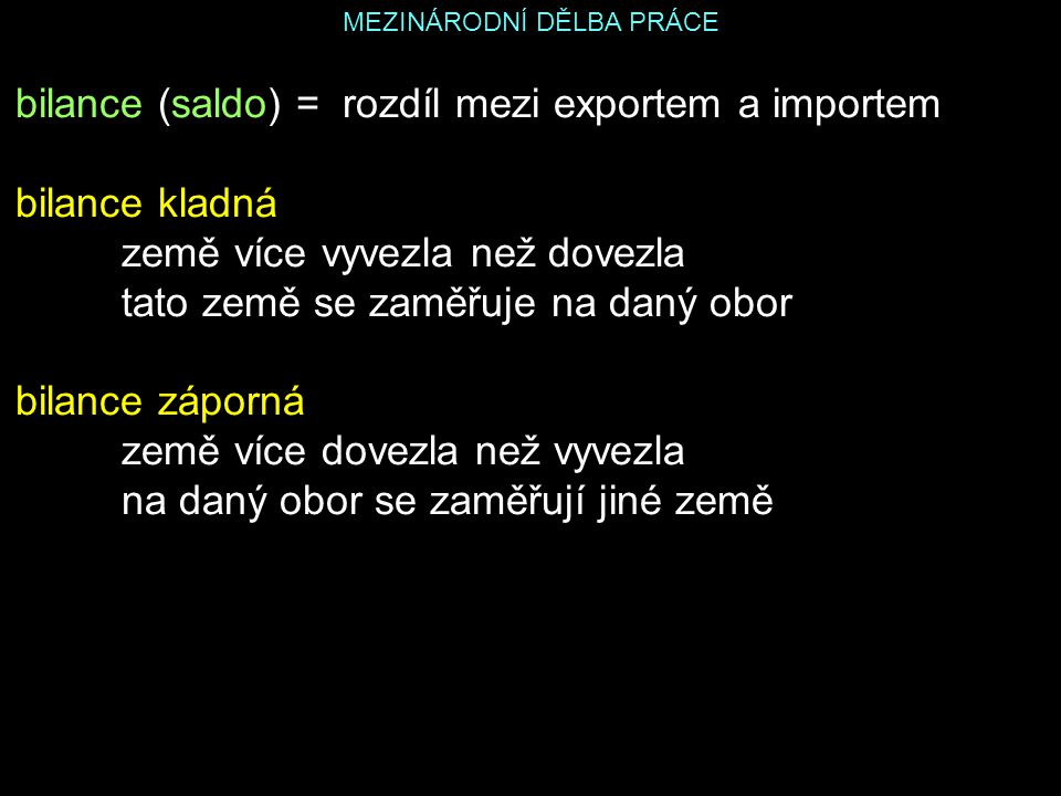 MEZINÁRODNÍ DĚLBA PRÁCE Zahraniční obchod ČR www.czso.czwww.czso.cz - Databáze, registry - Veřejné databáze