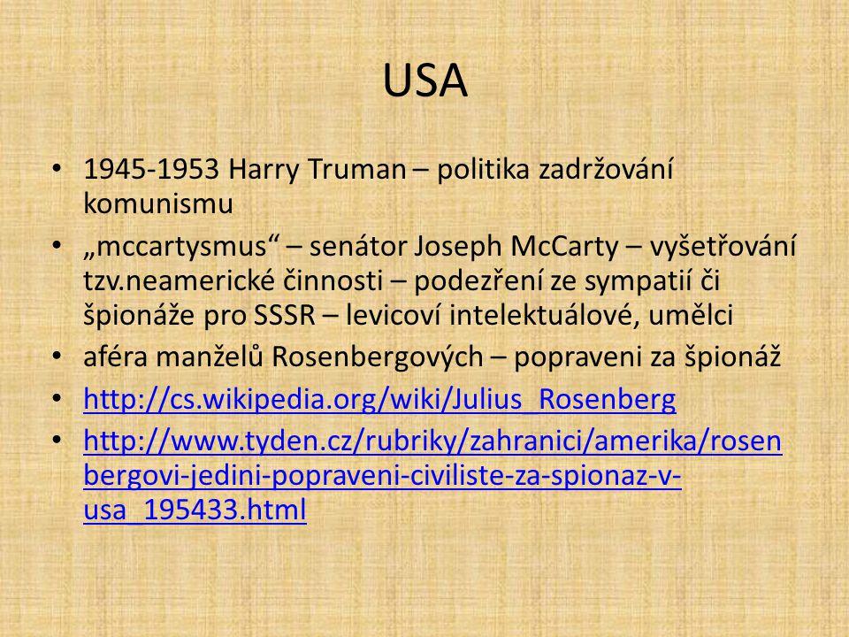"""USA 1945-1953 Harry Truman – politika zadržování komunismu """"mccartysmus"""" – senátor Joseph McCarty – vyšetřování tzv.neamerické činnosti – podezření ze"""