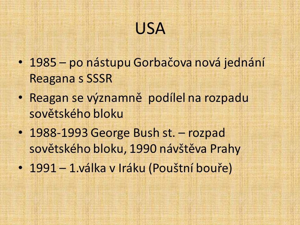 USA 1985 – po nástupu Gorbačova nová jednání Reagana s SSSR Reagan se významně podílel na rozpadu sovětského bloku 1988-1993 George Bush st. – rozpad