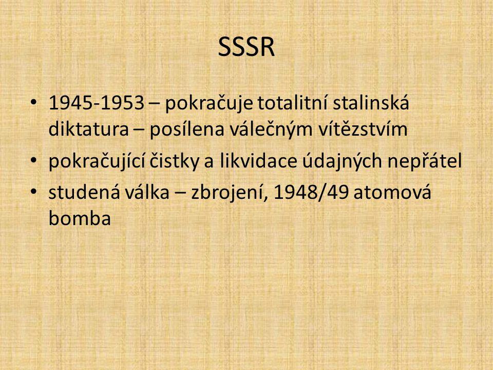 SSSR 1945-1953 – pokračuje totalitní stalinská diktatura – posílena válečným vítězstvím pokračující čistky a likvidace údajných nepřátel studená válka
