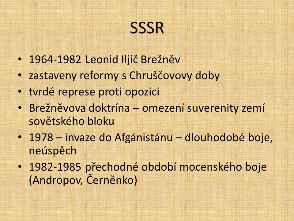 SSSR 1964-1982 Leonid Iljič Brežněv zastaveny reformy s Chruščovovy doby tvrdé represe proti opozici Brežněvova doktrína – omezení suverenity zemí sov