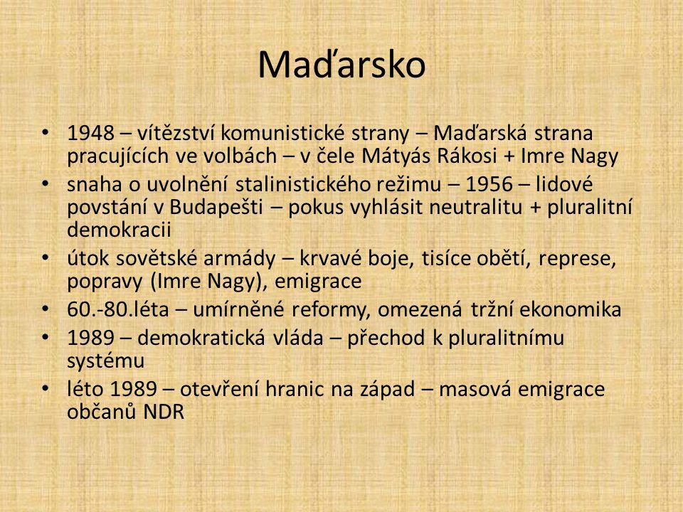 Maďarsko 1948 – vítězství komunistické strany – Maďarská strana pracujících ve volbách – v čele Mátyás Rákosi + Imre Nagy snaha o uvolnění stalinistic