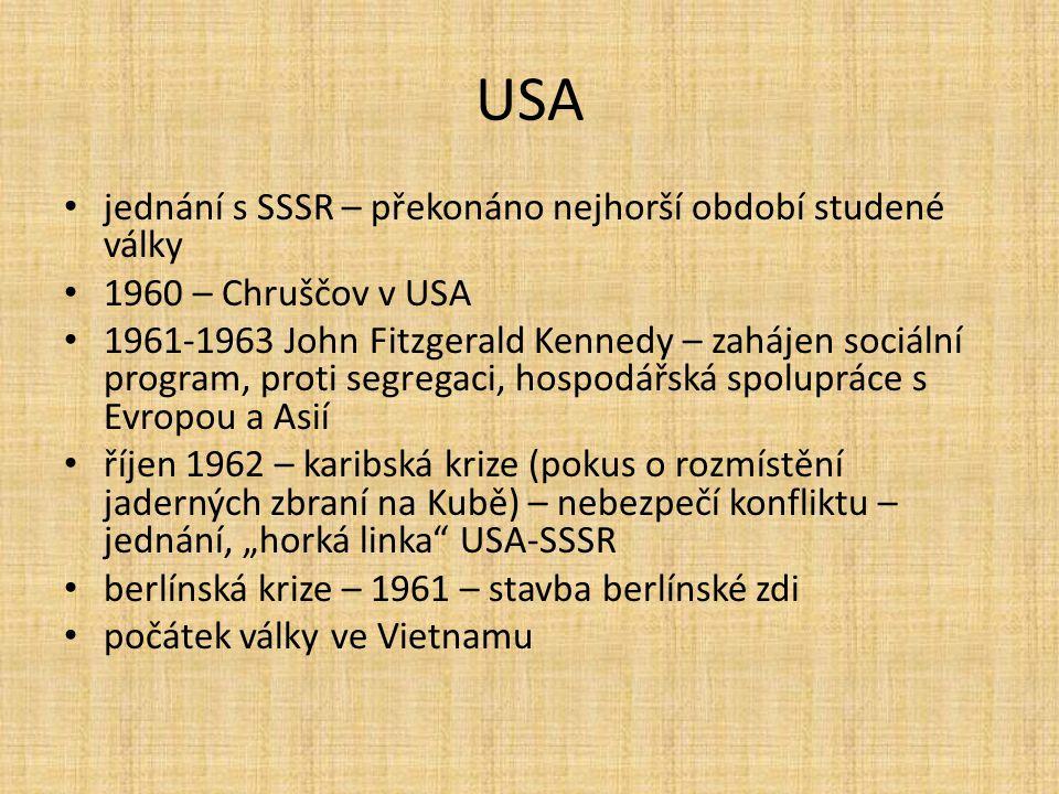 USA jednání s SSSR – překonáno nejhorší období studené války 1960 – Chruščov v USA 1961-1963 John Fitzgerald Kennedy – zahájen sociální program, proti