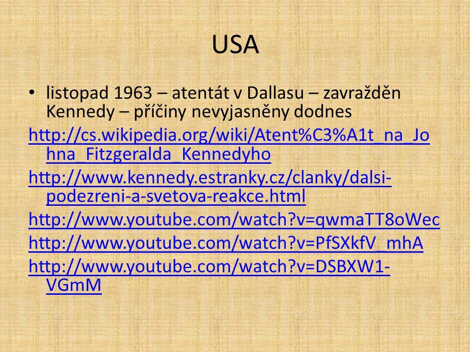 listopad 1963 – atentát v Dallasu – zavražděn Kennedy – příčiny nevyjasněny dodnes http://cs.wikipedia.org/wiki/Atent%C3%A1t_na_Jo hna_Fitzgeralda_Ken