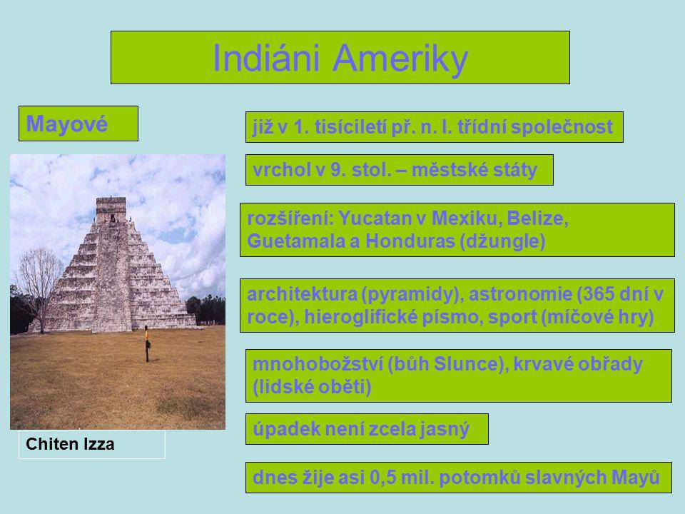 Indiáni Ameriky Mayové již v 1.tisíciletí př. n. l.