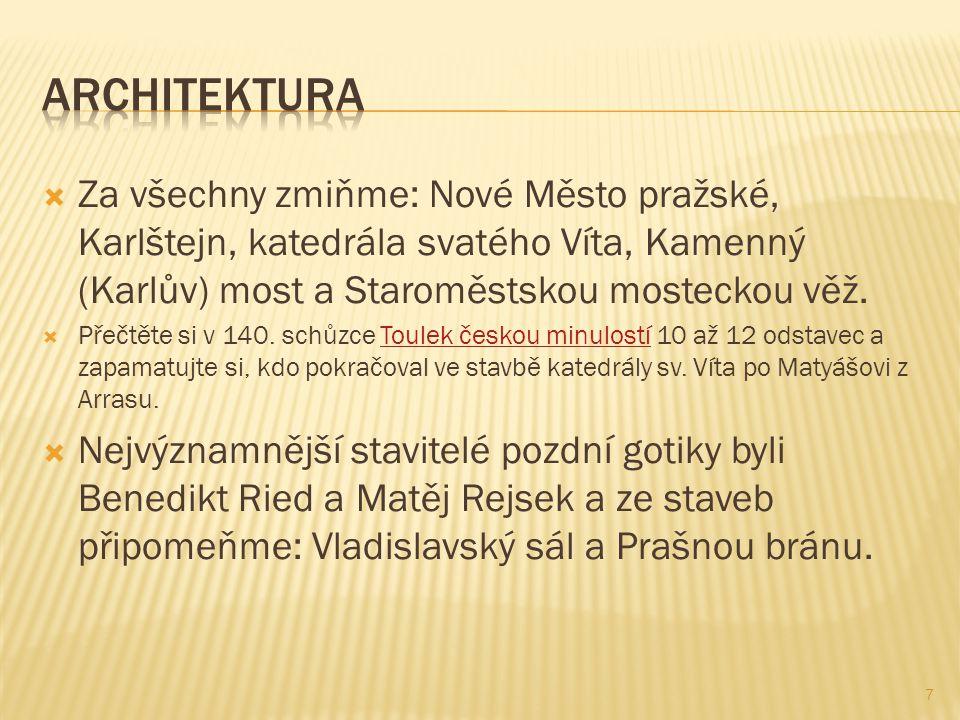  Za všechny zmiňme: Nové Město pražské, Karlštejn, katedrála svatého Víta, Kamenný (Karlův) most a Staroměstskou mosteckou věž.