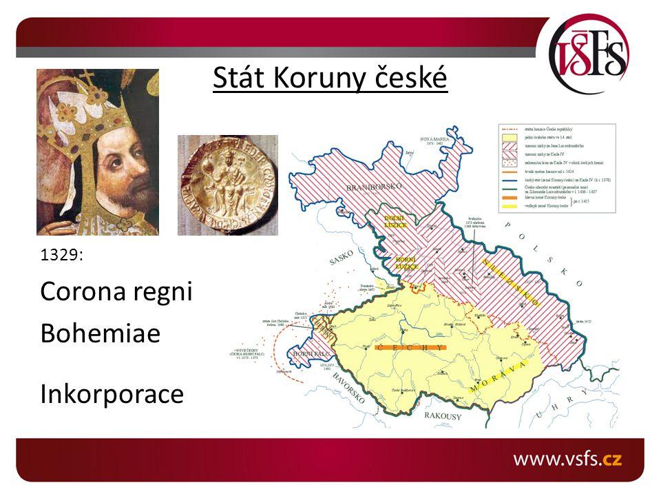 Stát Koruny české 1329: Corona regni Bohemiae Inkorporace