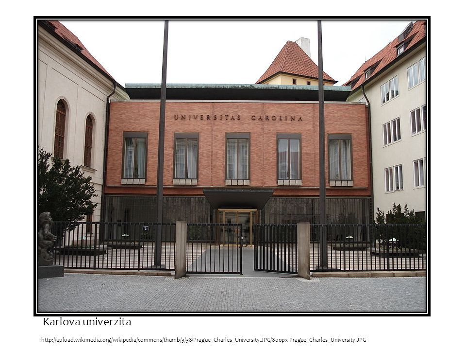 http://upload.wikimedia.org/wikipedia/commons/thumb/3/38/Prague_Charles_University.JPG/800px-Prague_Charles_University.JPG Karlova univerzita