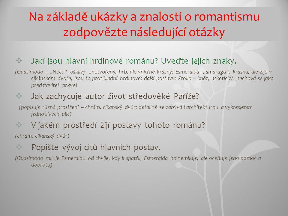 Na základě ukázky a znalostí o romantismu zodpovězte následující otázky  Jací jsou hlavní hrdinové románu.