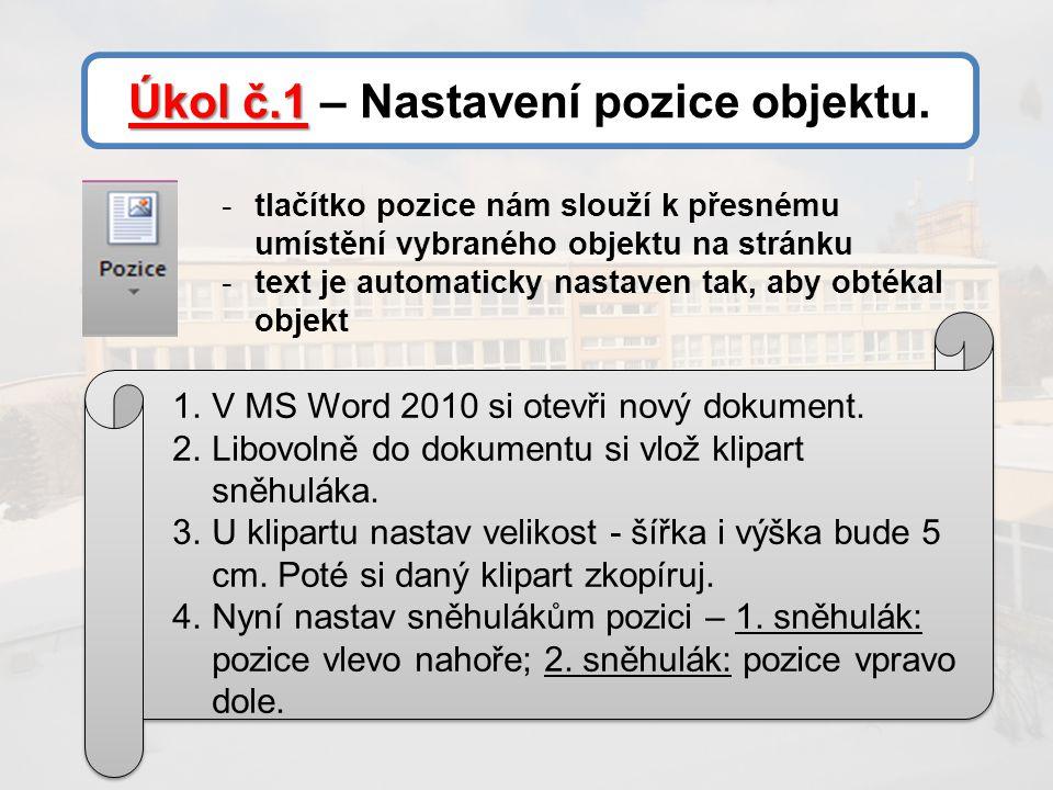 Úkol č.1 Úkol č.1 – Nastavení pozice objektu.