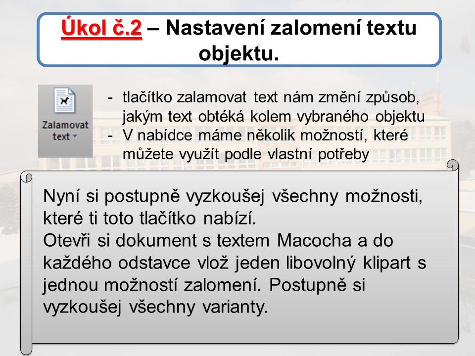 Úkol č.2 Úkol č.2 – Nastavení zalomení textu objektu.