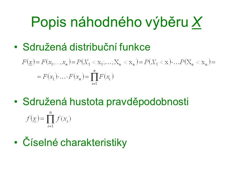 Popis náhodného výběru X Sdružená distribuční funkce Sdružená hustota pravděpodobnosti Číselné charakteristiky