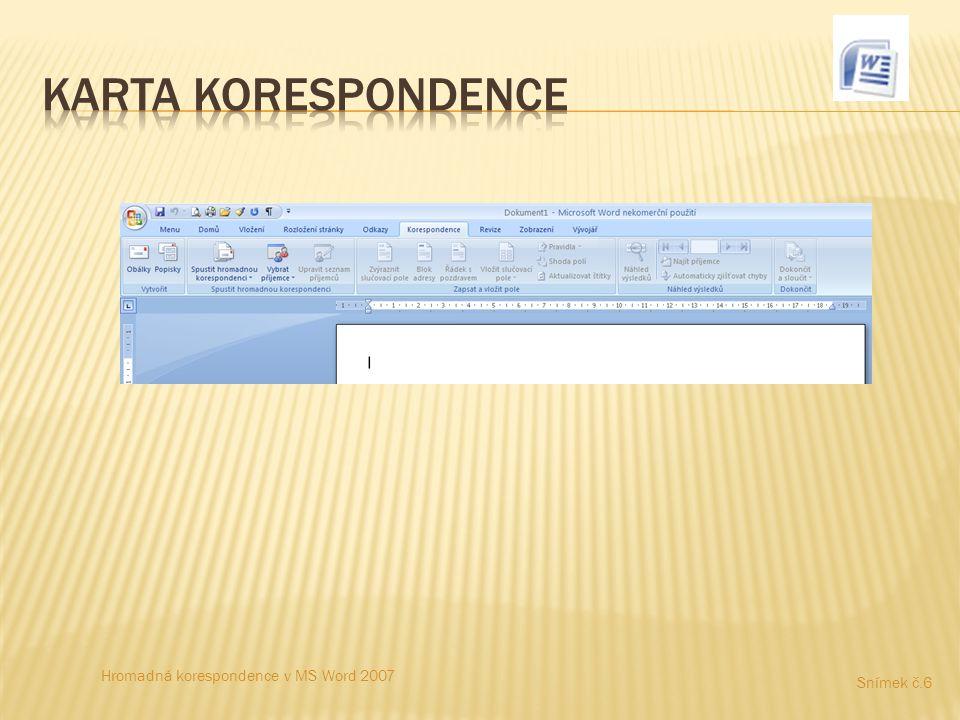 Hromadná korespondence v MS Word 2007 Snímek č.6