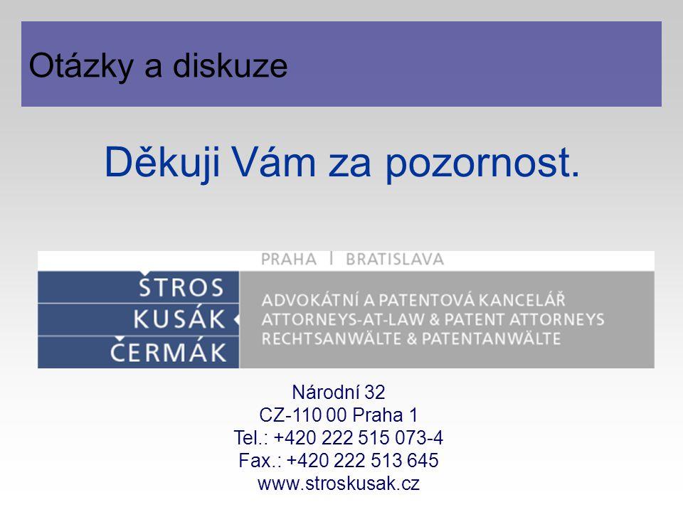 Otázky a diskuze Národní 32 CZ-110 00 Praha 1 Tel.: +420 222 515 073-4 Fax.: +420 222 513 645 www.stroskusak.cz Děkuji Vám za pozornost.