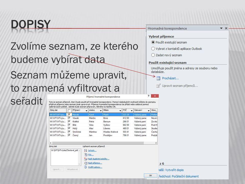 Zvolíme seznam, ze kterého budeme vybírat data Seznam můžeme upravit, to znamená vyfiltrovat a seřadit