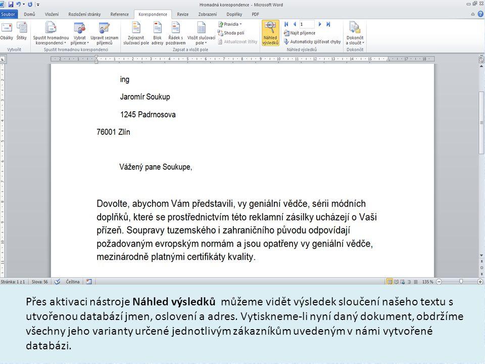 1.Co je hromadná korespondence.2.Popiš postup sloučení databáze adres s hlavním dokumentem.
