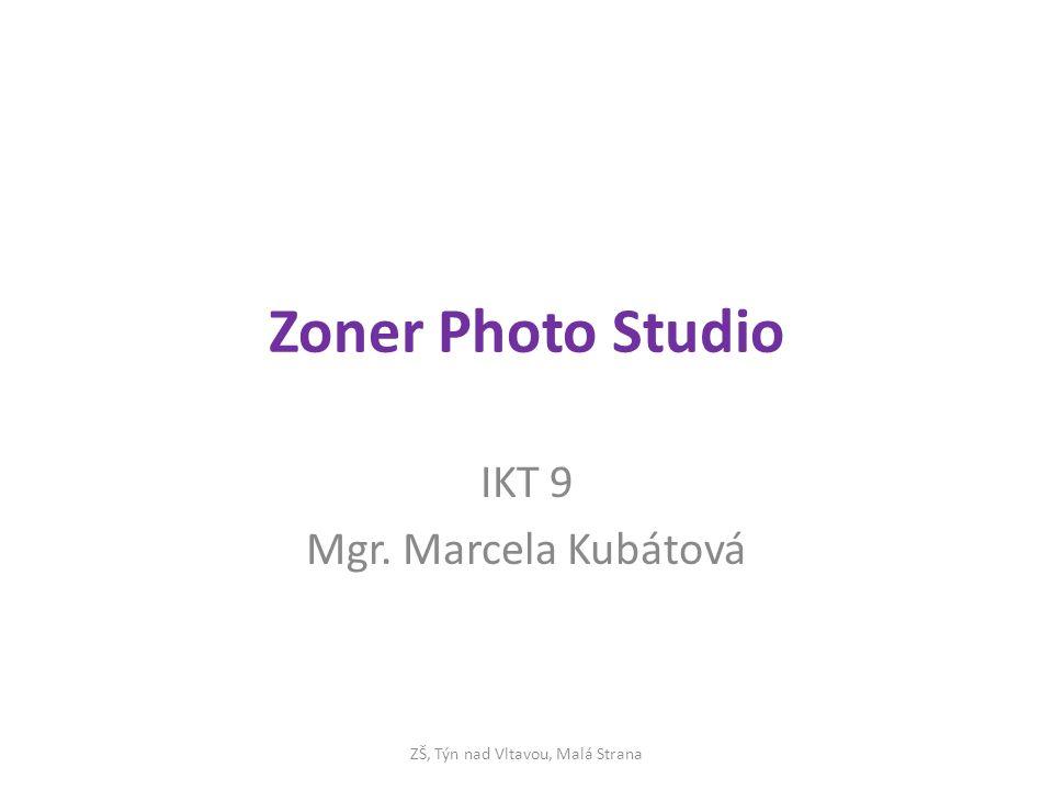 Zoner Photo Studio IKT 9 Mgr. Marcela Kubátová ZŠ, Týn nad Vltavou, Malá Strana