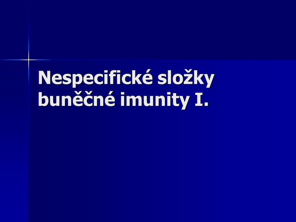 Nespecifické složky buněčné imunity I.