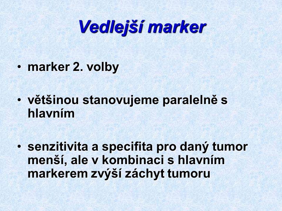 Vedlejší marker marker 2. volbymarker 2. volby většinou stanovujeme paralelně s hlavnímvětšinou stanovujeme paralelně s hlavním senzitivita a specifit