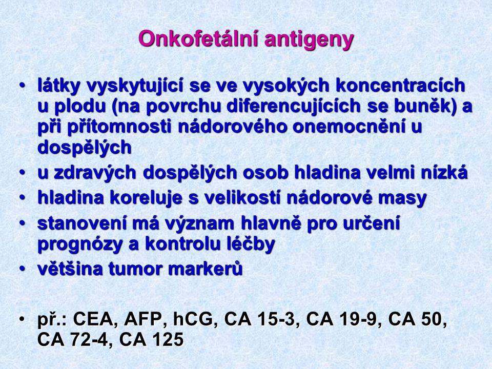 Onkofetální antigeny látky vyskytující se ve vysokých koncentracích u plodu (na povrchu diferencujících se buněk) a při přítomnosti nádorového onemocn