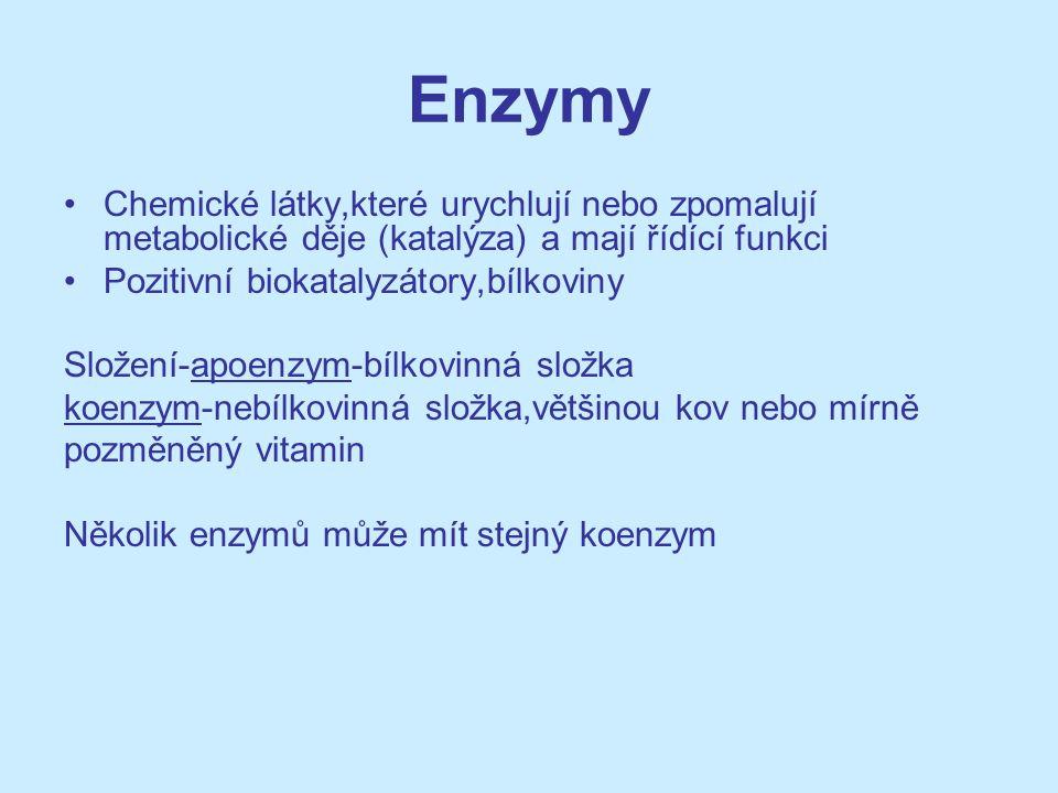 Enzymy Chemické látky,které urychlují nebo zpomalují metabolické děje (katalýza) a mají řídící funkci Pozitivní biokatalyzátory,bílkoviny Složení-apoe