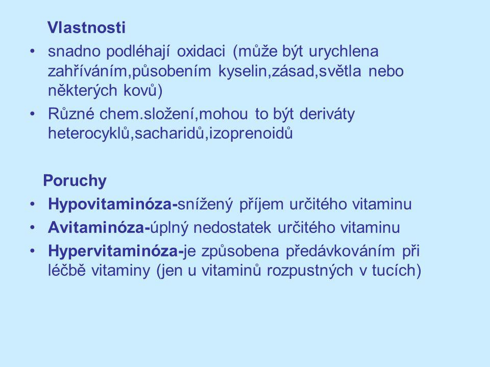 Vlastnosti snadno podléhají oxidaci (může být urychlena zahříváním,působením kyselin,zásad,světla nebo některých kovů) Různé chem.složení,mohou to být