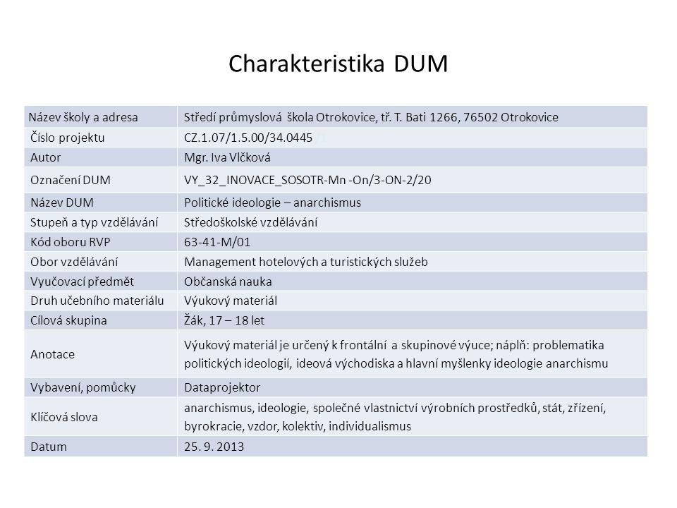 Charakteristika DUM Název školy a adresaStředí průmyslová škola Otrokovice, tř. T. Bati 1266, 76502 Otrokovice Číslo projektuCZ.1.07/1.5.00/34.0445 /1