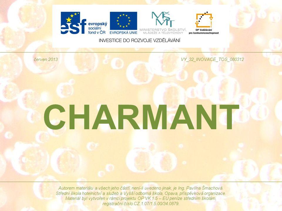 CHARMANT Autorem materiálu a všech jeho částí, není-li uvedeno jinak, je Ing. Pavlína Šmachová. Střední škola hotelnictví a služeb a Vyšší odborná ško