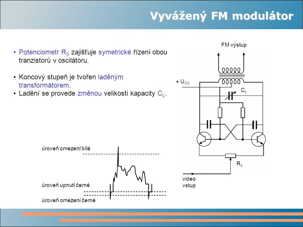 Vyvážený FM modulátor Potenciometr R S zajišťuje symetrické řízení obou tranzistorů v oscilátoru.