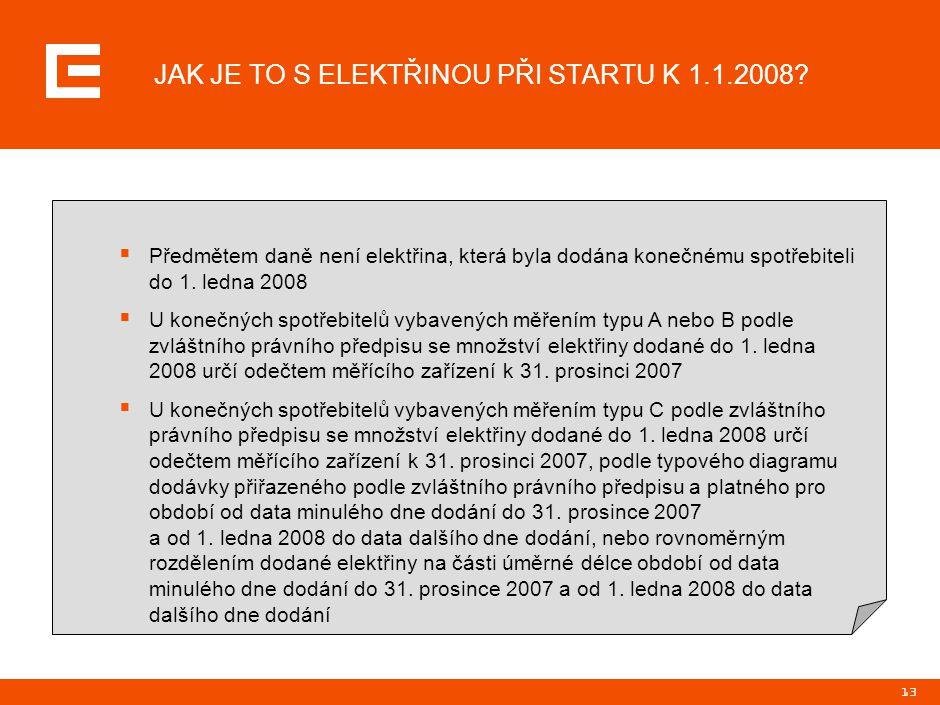 13 JAK JE TO S ELEKTŘINOU PŘI STARTU K 1.1.2008.