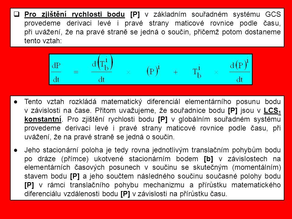  Pro zjištění rychlosti bodu [P] v základním souřadném systému GCS provedeme derivaci levé i pravé strany maticové rovnice podle času, při uvážení, ž