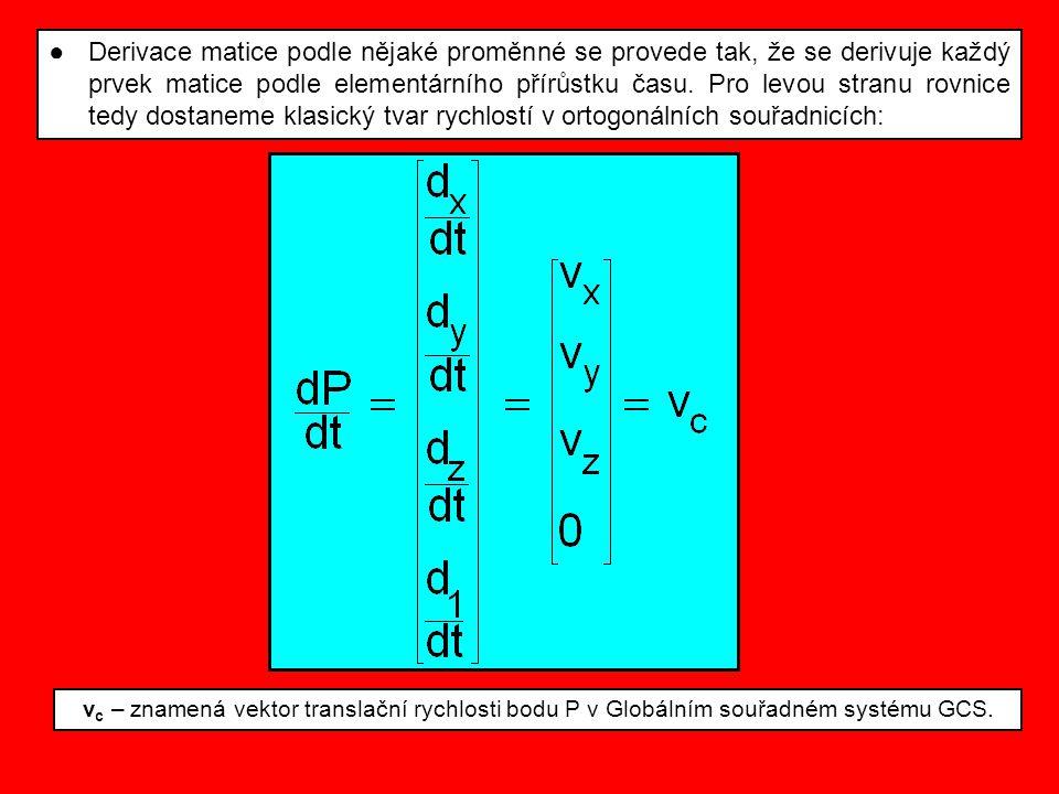 ●Derivace matice podle nějaké proměnné se provede tak, že se derivuje každý prvek matice podle elementárního přírůstku času. Pro levou stranu rovnice