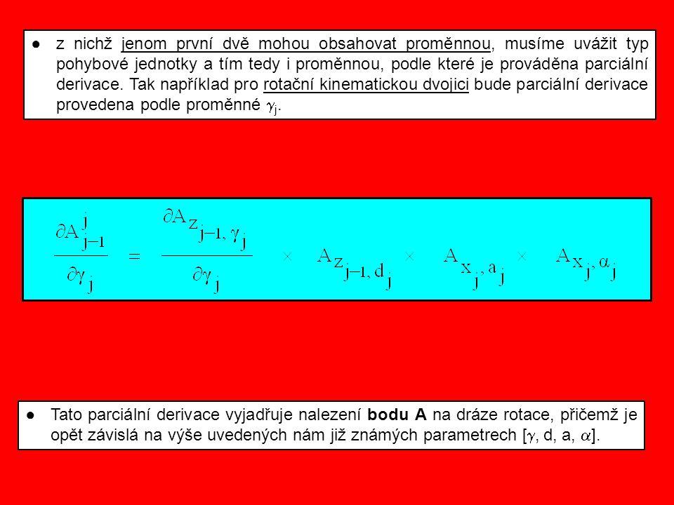 ●z nichž jenom první dvě mohou obsahovat proměnnou, musíme uvážit typ pohybové jednotky a tím tedy i proměnnou, podle které je prováděna parciální der