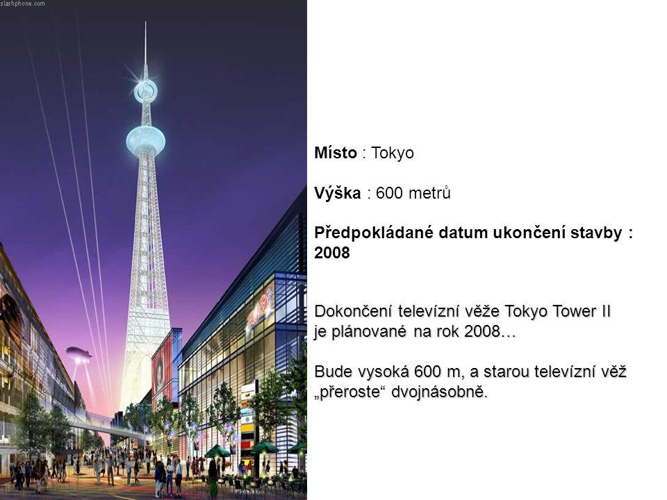 """Dokončení televízní věže Tokyo Tower II je plánované na rok 2008… Bude vysoká 600 m, a starou televízní věž """"přeroste"""" dvojnásobně. Místo : Tokyo Výšk"""