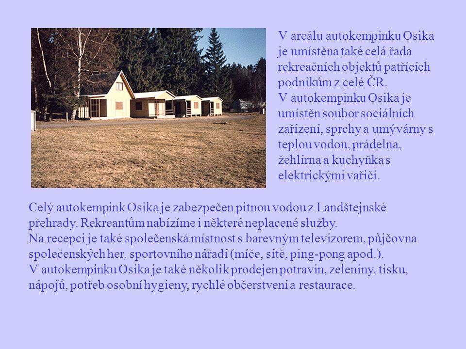 V areálu autokempinku Osika je umístěna také celá řada rekreačních objektů patřících podnikům z celé ČR. V autokempinku Osika je umístěn soubor sociál