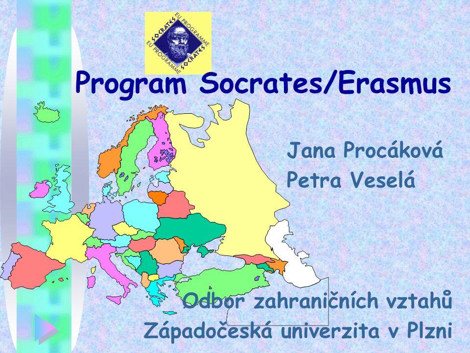 Program Socrates/Erasmus Jana Procáková Petra Veselá Odbor zahraničních vztahů Západočeská univerzita v Plzni