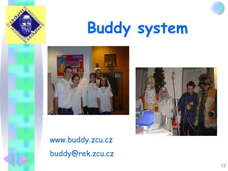 12 Buddy system www.buddy.zcu.cz buddy@rek.zcu.cz