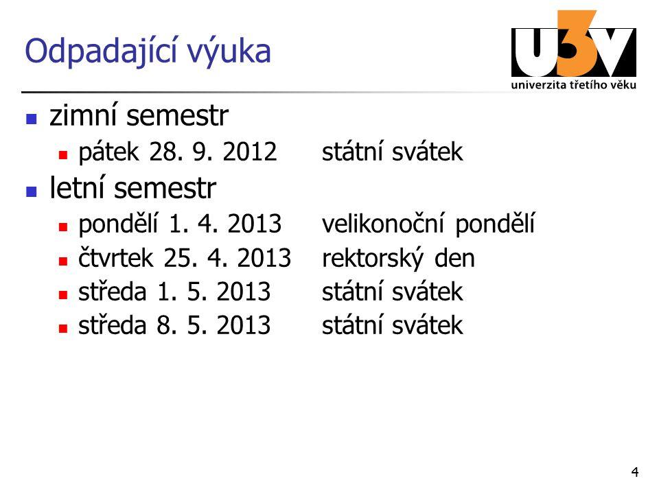 44 Odpadající výuka zimní semestr pátek 28. 9. 2012státní svátek letní semestr pondělí 1.