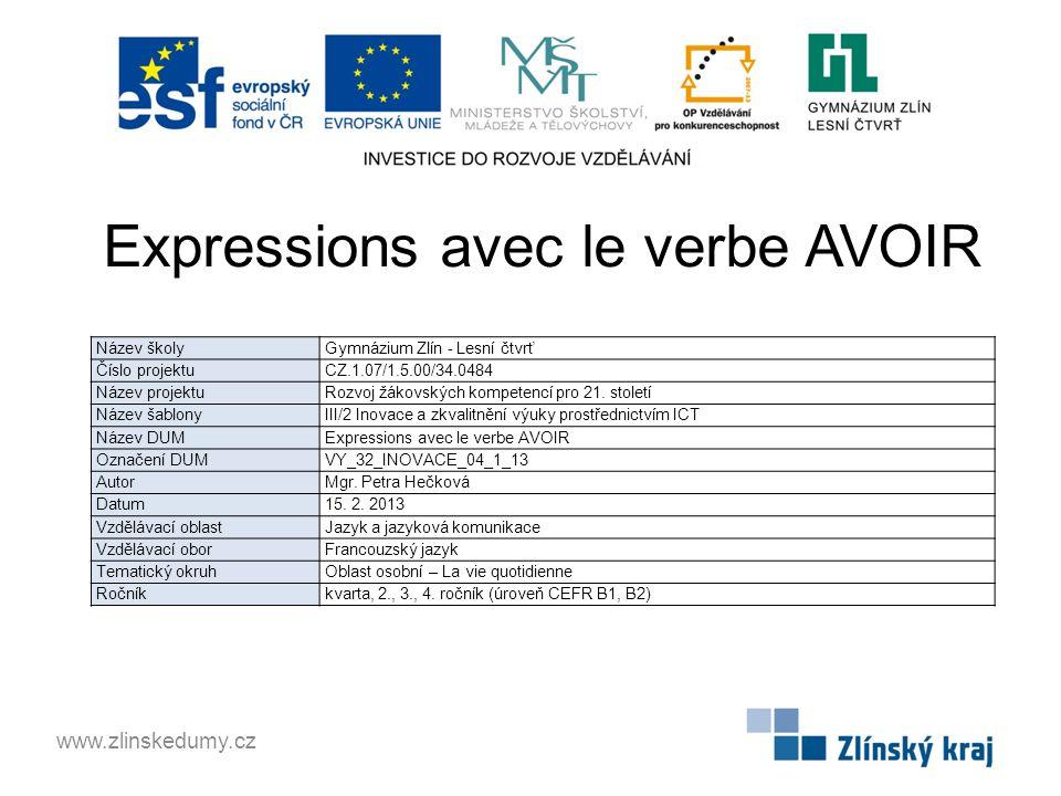 Expressions avec le verbe AVOIR Les Français les utilisent chaque jour, est-ce que vous les connaissez aussi.