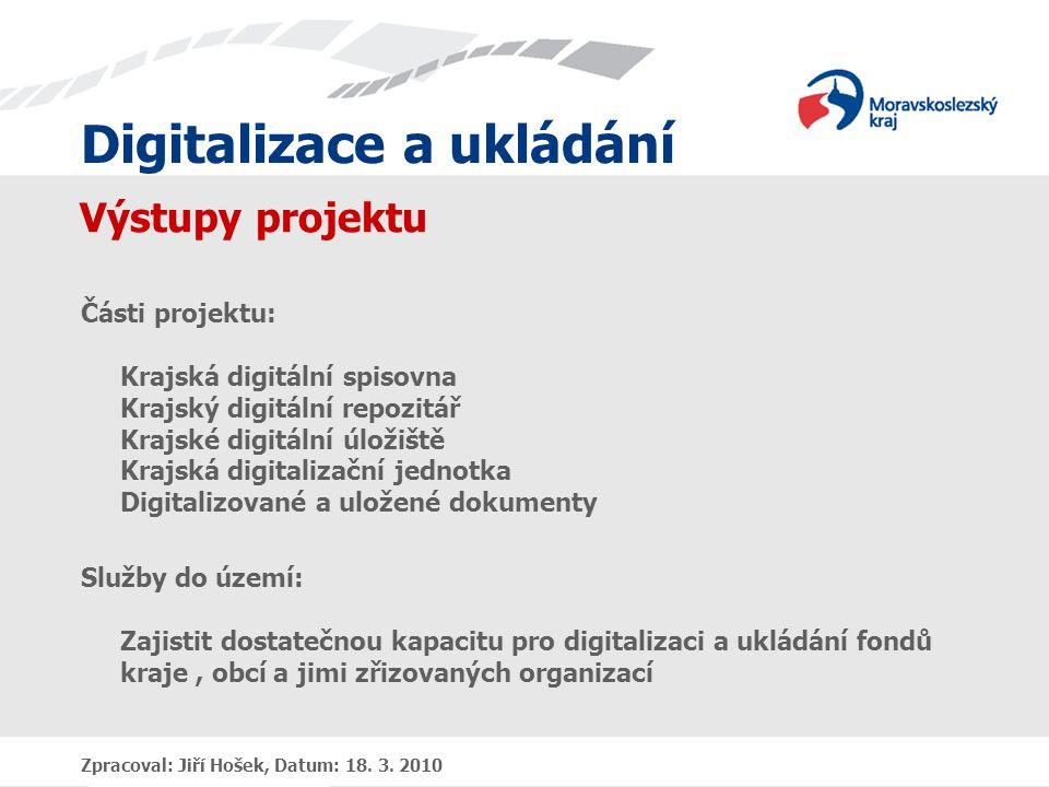 Digitalizace a ukládání Zpracoval: Jiří Hošek, Datum: 18.