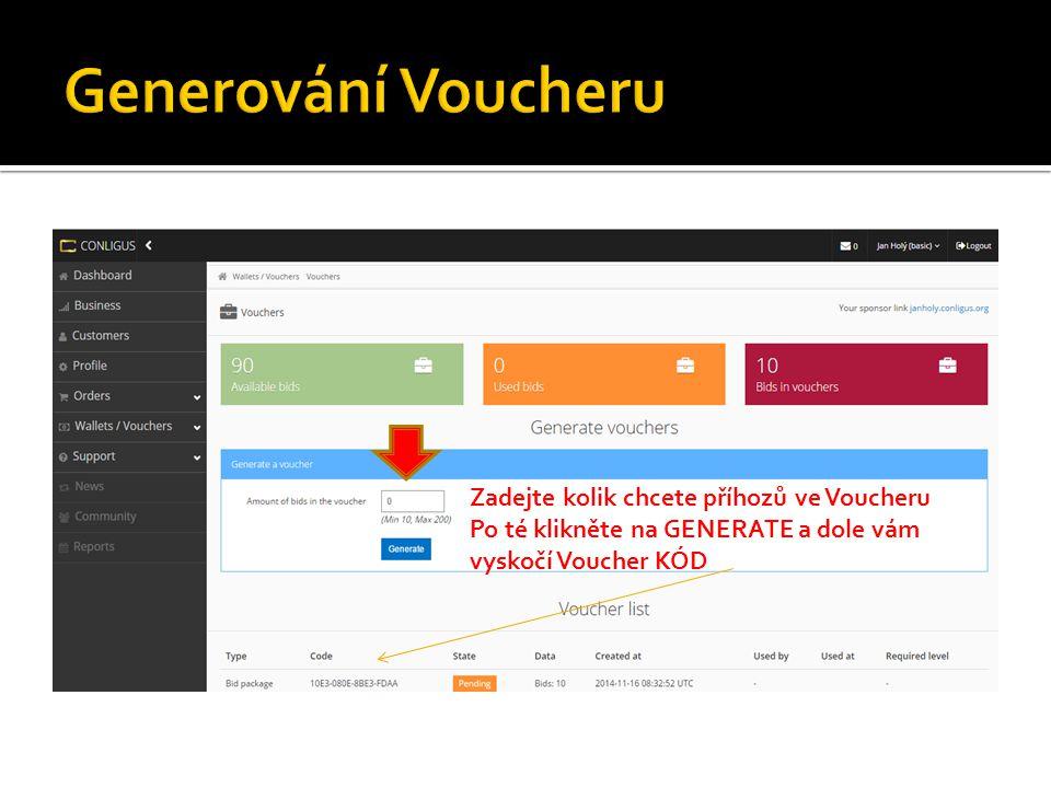 Zadejte kolik chcete příhozů ve Voucheru Po té klikněte na GENERATE a dole vám vyskočí Voucher KÓD