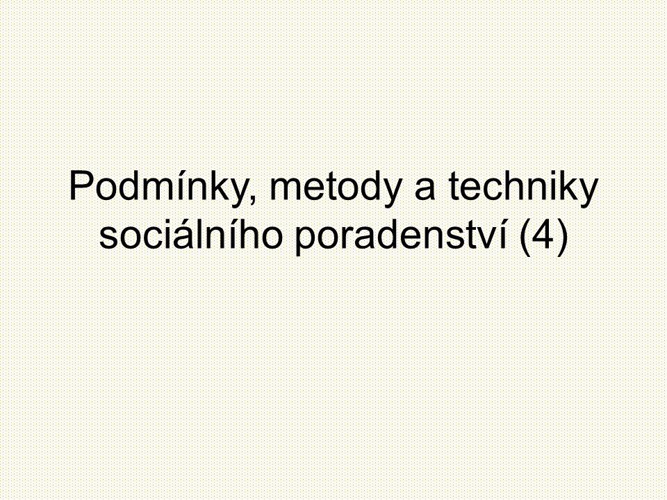 Podmínky, metody a techniky sociálního poradenství (4)