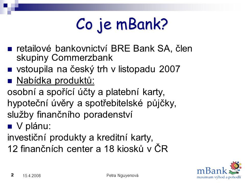 Petra Nguyenová 2 15.4.2008 Co je mBank.