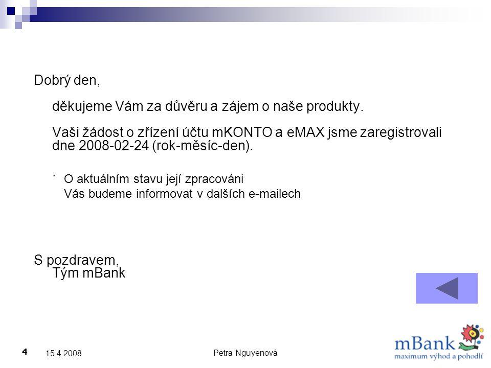 Petra Nguyenová 5 15.4.2008 Klady Opravdu se neplatí za položky ani založení Žádné minimální vklady, zůstatky, poplatky… Výběry z bankomatů v zahraničí zdarma Jednoduché postupy, srozumitelné bankovnictví U spořícího účtu 3,5% úročení Úvěr až na 45 let Přehledné webové stránky s dostatkem informací (konečně) www.mbank.czwww.mbank.cz Demo ukázka internetového účtu, mFórum Možnost podpisu smlouvy přes kurýra