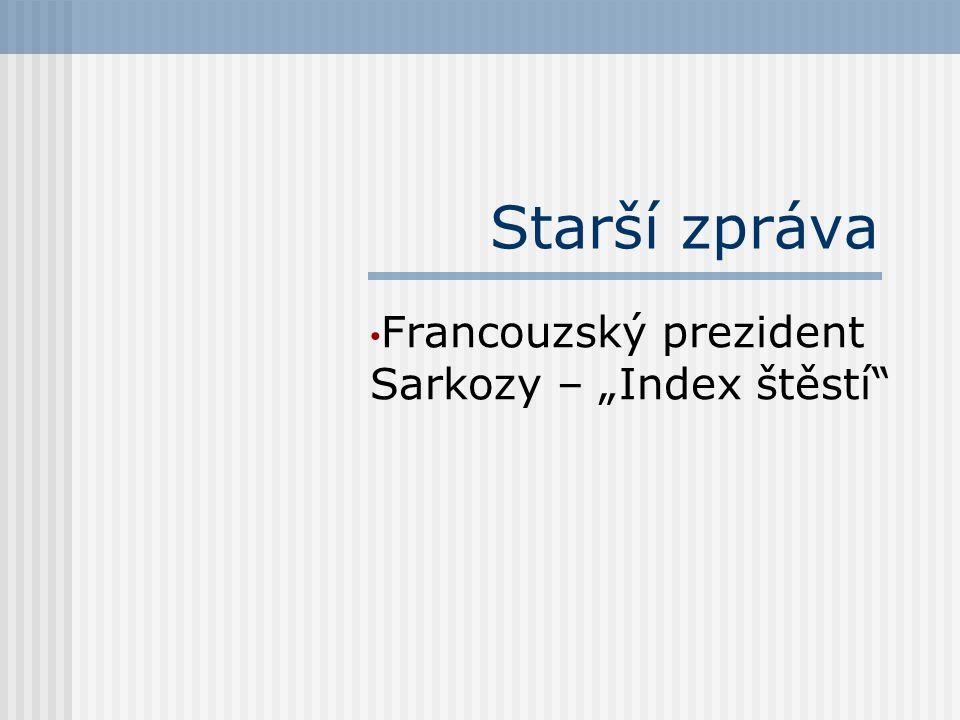 """Starší zpráva Francouzský prezident Sarkozy – """"Index štěstí"""