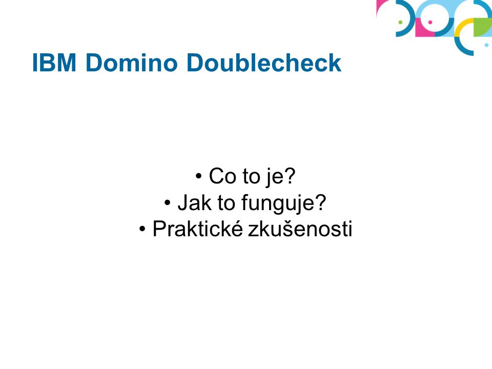 IBM má licenci od Trust Factory Zdarma pro zákazníky s IBM Notes/Domino IBM Domino Doublecheck