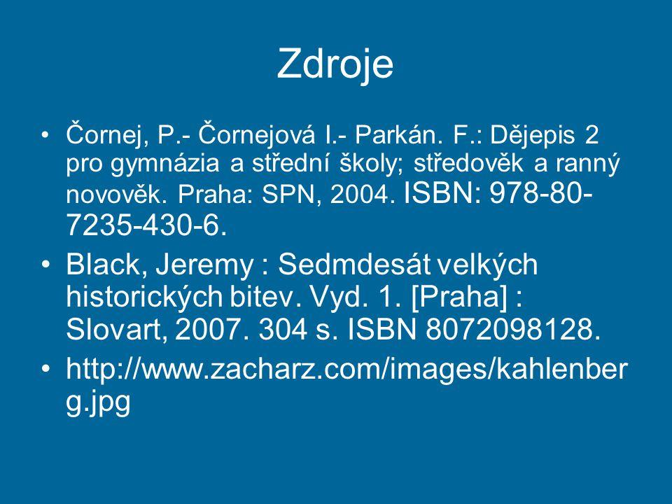 Zdroje Čornej, P.- Čornejová I.- Parkán. F.: Dějepis 2 pro gymnázia a střední školy; středověk a ranný novověk. Praha: SPN, 2004. ISBN: 978-80- 7235-4