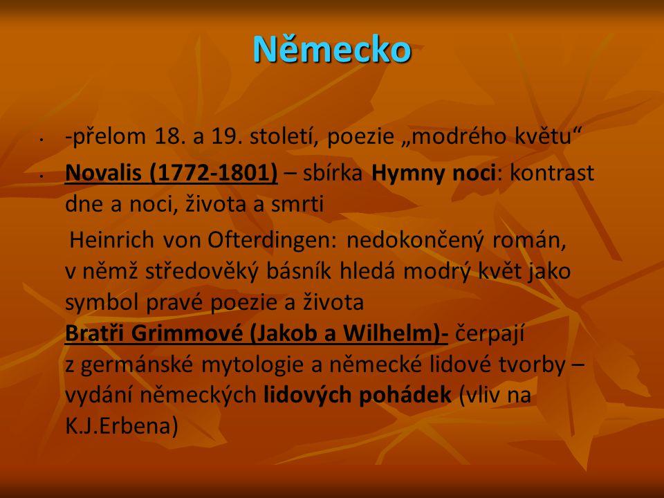 """Německo -přelom 18. a 19. století, poezie """"modrého květu"""" Novalis (1772-1801) – sbírka Hymny noci: kontrast dne a noci, života a smrti Heinrich von Of"""