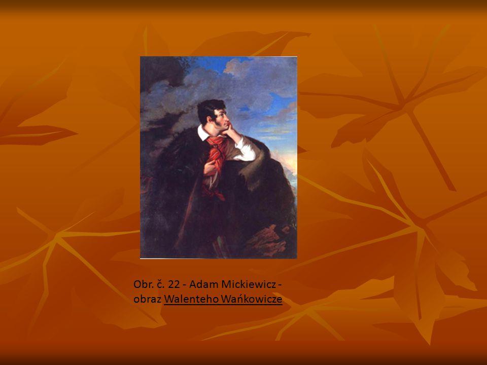 Obr. č. 22 - Adam Mickiewicz - obraz Walenteho Wańkowicze