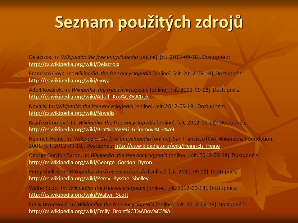 Seznam použitých zdrojů Delacroix. In: Wikipedia: the free encyclopedia [online]. [cit. 2012-09-18]. Dostupné z: http://cs.wikipedia.org/wiki/Delacroi